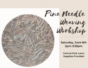 Pine Needle Weaving Workshop @ Lupin Lodge